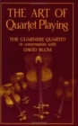 The Art of Quartet Playing (Cornell Paperbacks) Cover Image