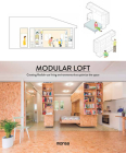 Modular Loft: Creating Flexible-Use Living Environments that Optimize the Space Cover Image