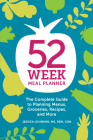 52-Week Meal Planner: The Complete Guide to Planning Menus, Groceries, Recipes, and More Cover Image