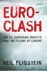 Euroclash: The EU, European Identity, and the Future of Europe Cover Image