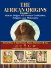 African Origins Volume 2: African Origins of Western Civilization, Religion and Philosophy Cover Image