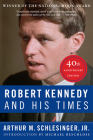 Robert Kennedy and His Times: 40th Anniversary Edition Cover Image