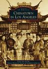 Chinatown in Los Angeles (Images of America (Arcadia Publishing)) Cover Image