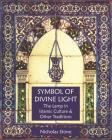 Symbol of Divine Light: The Lamp in Islamic Culture and Other Traditions Cover Image