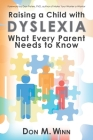 Raising a Child with Dyslexia: What Every Parent Needs to Know Cover Image