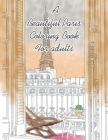 A Beautiful Paris Coloring Book For adults Cover Image