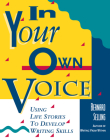 In Your Own Voice: Using Life Stories to Develop Writing Skills Cover Image