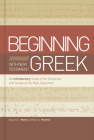 Beginning with New Testament Greek: An Introductory Study of the Grammar and Syntax of the New Testament Cover Image