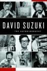 David Suzuki: The Autobiography Cover Image