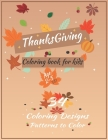 Thanksgiving Coloring Book For Kids Ages 2-5: A Big Happy Thanksgiving Coloring book for kids - collection of Fun and Easy Thanksgiving Holiday Colori Cover Image
