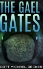 The Gael Gates: Clear Print Hardcover Edition Cover Image