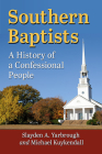 Southern Baptists: A History of a Confessional People Cover Image