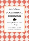 Old-Fashioned Economical Cooking: Healthy Culinary Ideas on a Budget Cover Image