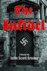 The Infidel: The SS Occult Conspiracy, a Novel Cover Image