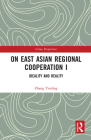 On East Asian Regional Cooperation I: Ideality and Reality (China Perspectives) Cover Image