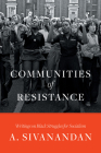 Communities of Resistance: Writings on Black Struggles for Socialism Cover Image