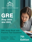 GRE Prep 2022 and 2023: GRE Study Book with Practice Test Questions [7th Edition] Cover Image