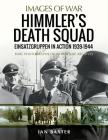 Himmler's Death Squad: Einsatzgruppen in Action, 1939-1944 (Images of War) Cover Image