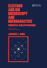 Electron and Ion Microscopy and Microanalysis: Principles and Applications, Second Edition, (Optical Science and Engineering #29) Cover Image