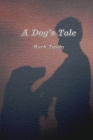 A Dog's Tale: With Classics and Original Beautiful illustrations Cover Image