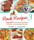Rock Recipes 3: Even More Great Food and Photos from My Newfoundland Kitchen Cover Image