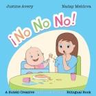 No, No, No! / ¡No No No!: A Suteki Creative Spanish & English Bilingual Book Cover Image