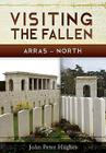 Visiting the Fallen - Arras North Cover Image