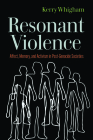 Resonant Violence: Affect, Memory, and Activism in Post-Genocide Societies (Genocide, Political Violence, Human Rights ) Cover Image