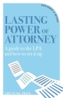 Lasting Power of Attorney: A Guide to the Lpa and How to Set It Up Cover Image