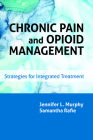 Chronic Pain and Opioid Management: Strategies for Integrated Treatment Cover Image