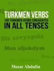Turkmen Verbs: 100 Turkmen Verbs Conjugated in All Tenses Cover Image