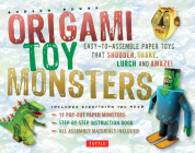 Origami Toy Monsters Kit: Easy-To-Assemble Paper Toys That Shudder, Shake, Lurch and Amaze!: Kit with Origami Book, 11 Cardstock Sheets & Tools Cover Image