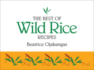 The Best of Wild Rice Recipes Cover Image