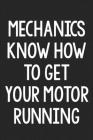 Mechanics Know How to Get Your Motor Running: College Ruled Notebook - Better Than a Greeting Card - Gag Gifts For People You Love Cover Image