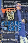 Chasing the Cats: A Kentucky Basketball Journey Cover Image