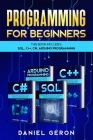 Computer Programming for Beginners: This Book Includes: SQL, C++, C#, Arduino Programming Cover Image
