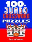 100+ Jumbo CROSSWORD PUZZLES BOOK For Adults: A Special Puzzlers' Book With Today's Contemporary Words As Crossword Puzzle Book For Adult's With Easy Cover Image