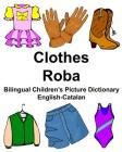 English-Catalan Clothes/Roba Bilingual Children's Picture Dictionary Cover Image