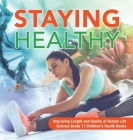 Staying Healthy - Improving Length and Quality of Human Life - Science Grade 7 - Children's Health Books Cover Image