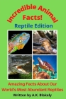 Incredible Animal Facts! Reptile Edition Cover Image
