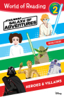 World of Reading: Star Wars Galaxy of Adventures: Heroes & Villains (Level 2) Cover Image