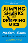 Jumping Sharks and Dropping Mics: Modern Idioms and Where They Come from Cover Image