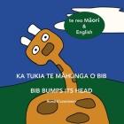 Ka tukia te māhunga o Bib - Bib bumps its head: te reo Māori & English Cover Image