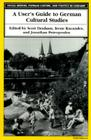 A User's Guide to German Cultural Studies (Social History, Popular Culture, And Politics In Germany) Cover Image