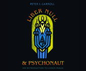 Liber Null & Psychonaut: An Introduction to Chaos Magic Cover Image