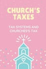 Church's Taxes: Tax Systems And Churches's Tax: Tax Systems Cover Image