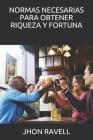 Normas Necesarias Para Obtener Riqueza Y Fortuna Cover Image