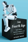 The Fourth Age: Smart Robots, Conscious Computers, and the Future of Humanity Cover Image