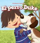 El Perro Duke (Duke the Dog) (Aventuras de Mascotas! (Pet Tales!)) Cover Image
