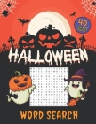 Halloween Word Search 40 Level Hard Puzzles: Crossword Puzzle Brain Game For Adults, Seniors And Clever Kids - Fun Riddles Book With Large Pages Size Cover Image